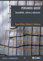 PENSANDO QUEER: SEXUALIDAD, CULTURA Y EDUCACION