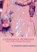 GERMANIA ROMANA, LAS ESTRUCTURAS SOCIALES