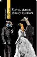 Zorros, ciencia, erizos y literatura (Documentos (belacqua))