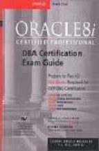 Oracle8i Certified Professional DBA Certification Exam Guide (Oracle Press Series)