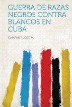 Guerra de razas Negros contra Blancos en Cuba