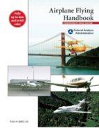 Airplane Flying Handbook: FAA-H-8083-3a