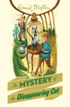 The Mystery of the Disappearing Cat (The Five Find-Outers series)