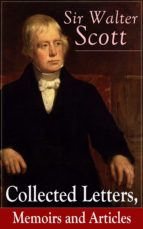Sir Walter Scott: Collected Letters, Memoirs and Articles: Complete Autobiographical Writings, Journal & Notes, Accompanied with Extended Biographies and ... The Guy Mannering (English Edition)