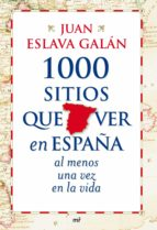 1000 SITIOS QUE VER EN ESPAÑA AL MENOS UNA VEZ EN LA VIDA (EBOOK)
