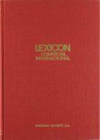 LEXICON COMERCIAL INTERNACIONAL (ESPAÑOL, FRANCES, INGLES, ITALIA NO, PORTUGUES Y ALEMAN)