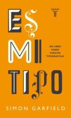 ES MI TIPO. UN LIBRO SOBRE FUENTES TIPOGRÁFICAS (EBOOK)