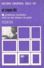 SIGLO XX, EL. T.3. PROBLEMAS MUNDIALES ENTRE LOS DOS BLOQUES PODE R (10ª ED.)