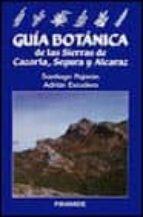 GUIA BOTANICA DE LA SIERRA DE CAZORLA, SEGURA Y ALCARAZ