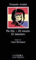 PIC-NIC. EL TRICICLO. EL LABERINTO (23ª ED.)