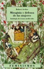 MISOGINIA Y DEFENSA DE LAS MUJERES: ANTOLOGIA DE TEXTOS MEDIEVALE S