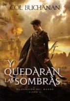 Y QUEDARAN LAS SOMBRAS: EL CORAZON DEL MUNDO II