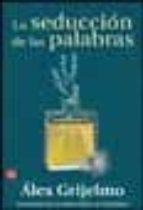 LA SEDUCCION DE LAS PALABRAS