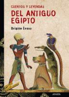 Cuentos y leyendas del Antiguo Egipto (Libros Para Jóvenes - Tus Libros-Selección - Serie «Cuentos Y Leyendas»)