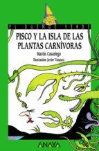 Pisco y la Isla de las Plantas Carnívoras (Literatura Infantil (6-11 Años) - El Duende Verde)