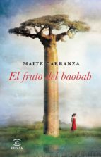 El Fruto Del Baobab (ESPASA NARRATIVA)