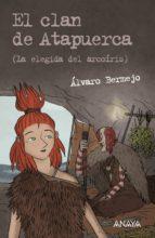 El clan de Atapuerca 2 (Literatura Juvenil (A Partir De 12 Años) - Leer Y Pensar-Selección)