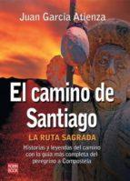 EL CAMINO DE SANTIAGO: LA RUTA SAGRADA