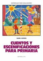 Cuentos Y Escenificaciones En Primaria (Materiales para educadores)