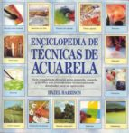 ENCICLOPEDIA DE TECNICAS DE ACUARELA