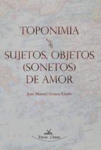 TOPONIMIA SUJETOS, OBJETOS (SONETOS) DE AMOR