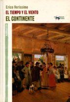 El tiempo y el viento - Vol. 1 - El continente (A. Machado nº 27)