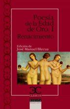POESIA DE LA EDAD DE ORO. I RENACIMIENTO (EBOOK)