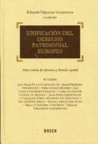 UNIFICACION DEL DERECHO PATRIMONIAL EUROPEO: MARCO COMUN DE REFER ENCIA Y DERECHO ESPAÑOL
