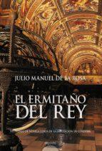 El ermitaño del Rey (Algaida Literaria - Premio Novela Corta Diputación De Córdoba)