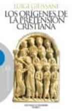 Los orígenes de la pretensión cristiana: Curso básico de cristianismo. Volumen 2 (Ensayo nº 456)