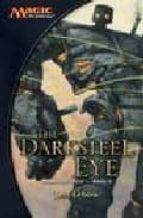 The Darksteel Eye: A Magic The Gathering Novel (Mirrodin Cycle)