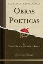 Obras Poeticas (Classic Reprint)