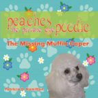 PEACHES THE PRIVATE EYE POODLE: THE MISSING MUFFIN CAPER (EBOOK)