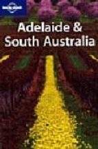 ADELAIDE AND SOUTH AUSTRALIA (3RD ED.) (LONELY PLANET)