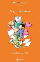 Soy... Jerónimo (ebook) (Castellano - A Partir De 8 Años - Altamar)