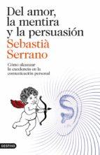 DEL AMOR, LA MENTIRA Y LA PERSUASIÓN (EBOOK)