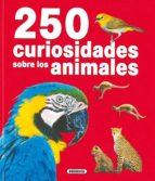 250 CURIOSIDADES SOBRE LOS ANIMALES
