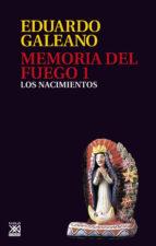 MEMORIA DEL FUEGO (T. I): LOS NACIMIENTOS