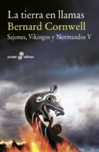 La Tierra En Llamas. Sajones, Vikingos Y Normandos V (Pocket)