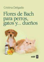 FLORES DE BACH PARA PERROS, GATOS Y… DUEÑOS (EBOOK)