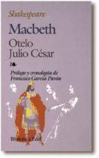 MACBETH; OTELO; JULIO CESAR (2ª ED.)