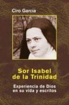 Sor Isabel de la Trinidad: Experiencia de Dios en su vida y escritos (Maestros Espirituales Cristianos)