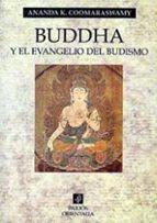 BUDDHA Y EL EVANGELIO DEL BUDISMO (2ª ED.)