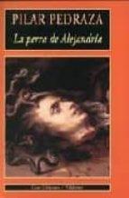 LA PERRA DE ALEJANDRIA