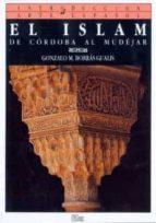 EL ISLAM: DE CORDOBA AL MUDEJAR (INTRODUCCION AL ARTE ESPAÑOL; T. 3)