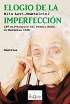 ELOGIO DE LA IMPERFECCION (XXV ANIVERSARIO DEL PREMIO NOBEL DE ME DICINA 1986)
