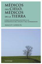 MEDICOS DEL CIELO, MEDICOS DE LA TIERRA (14ª ED.)