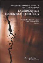 NUEVOS INSTRUMENTOS JURIDICOS EN LA LUCHA CONTRA LA DELINCUENCIA ECONOMICA Y TECNOLOGICA