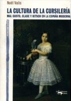 La Cultura De La Cursilería: Mal Gusto, Clase Y Kitsch En La España Moderna (A. Machado Nº 16)