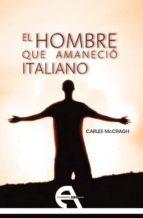 El hombre que amaneció italiano (Narrativa)